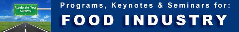 Food Industry Keynotes, Programs, Seminars