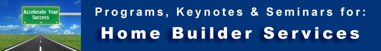 Home Building Services Programs Seminars Keynotes