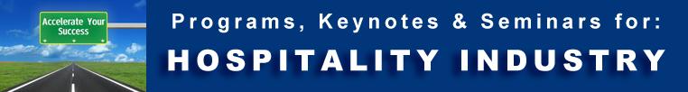 Hospitality Industry -  Programs Seminars Keynotes