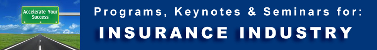 Insurance Industry -  Programs Seminars Keynotes