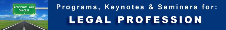 Legal Profession |  Programs Seminars Keynotes