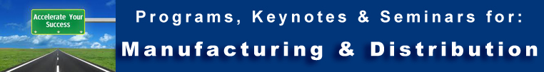 MFG & Distribution -  Programs Seminars Keynotes